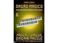 Eurico A. Cebolo Orgão Mágico 6 Método para Aprendizagem Eurico A. Cebolo, Orgão Mágico 6 - Idiomas Francês, Português, Inglês - 48 páginas - Instrumento Orgão - Autor Eurico A. Cebolo