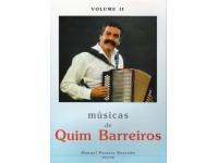 Manuel Pereira Resende Músicas de Quim Barreiros Volume II Este Livro de Canções foi preparado com muito agrado para satisfação dos admiradores de este que é um dos mais conhecidos músicos populares portugueses, Quim Barreiros. Aproveite, sempre...